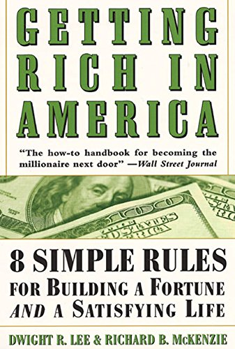 9780066619835: Getting Rich in America: Eight Simple Rules for Building a Fortune--And a Satisfying Life: 8 Simple Rules for Building a Fortune and a Satisfying Life