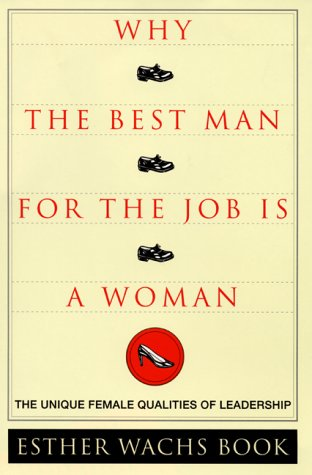 9780066619866: Why the Best Man for the Job is a Woman: The Unique Qualities of Female Leadership
