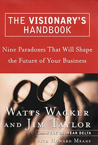 9780066619873: The Visionary's Handbook: Nine Paradoxes That Will Shape the Future of Your Business