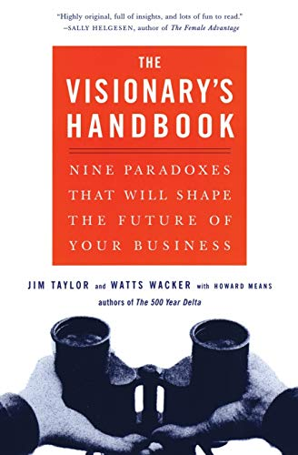 9780066619880: Visionary's Handbook: Nine Paradoxes That Will Shape the Future of Your Business