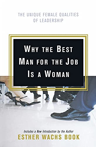 9780066619897: Why the Best Man for the Job Is A Woman: The Unique Female Qualities of Leadership