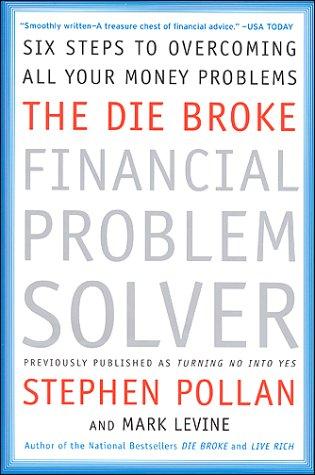 9780066619910: The Die Broke Financial Problem Solver: Six Steps to Overcoming All Your Money Problems