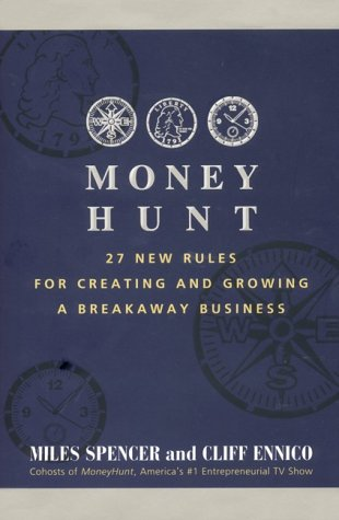 9780066619958: Money Hunt: 27 New Rules for Creating and Growing a Breakaway Business