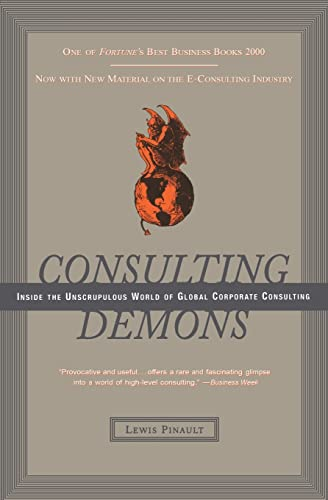 9780066619989: Consulting Demons: Inside the Unscrupulous World of Global Corporate Consulting