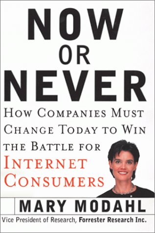 9780066620121: Now or Never: How Companies Must Change to Win the Battle for Internet Consumers