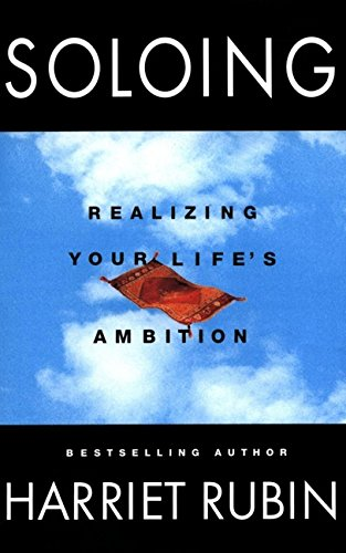 9780066620145: Soloing: Realizing Your Life's Ambition