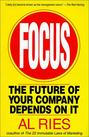 9780066620329: Focus: The Future of Your Company Depends on It
