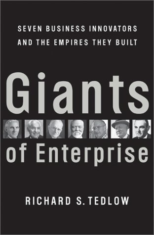 9780066620350: Giants of Enterprise: Seven Business Innovators and the Empires They Built