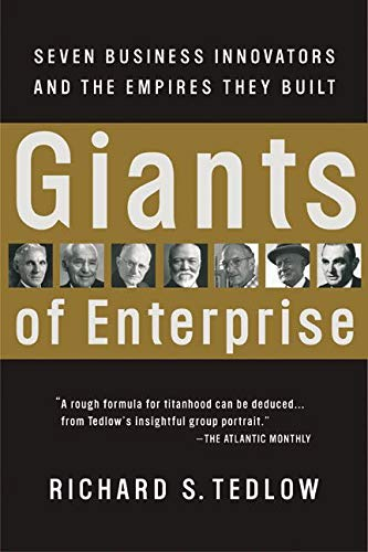 9780066620367: Giants of Enterprise: Seven Business Innovators and the Empires They Built