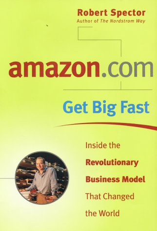 9780066620411: amazon.com - Get Big Fast : Inside the Revolutionary Business Model That Changed the World