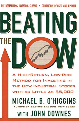 9780066620473: Beating The Dow Revised Edition: A High-Return, Low-Risk Method for Investing in the Dow Jones Industrial Stocks with as Little as $5,000
