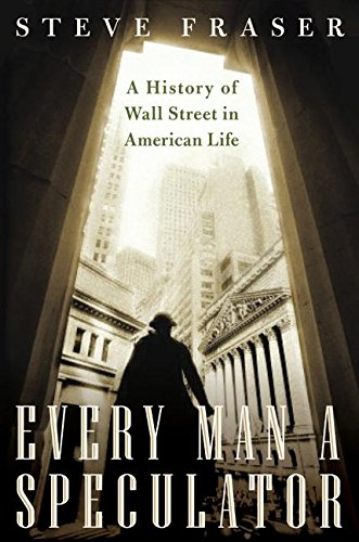 9780066620480: Every Man a Speculator: A History of Wall Street in American Life