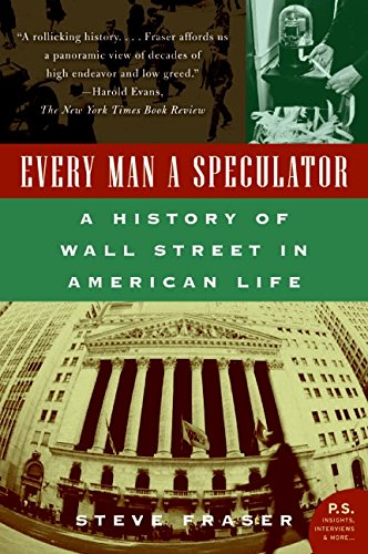 9780066620497: Every Man a Speculator: A History of Wall Street in American Life