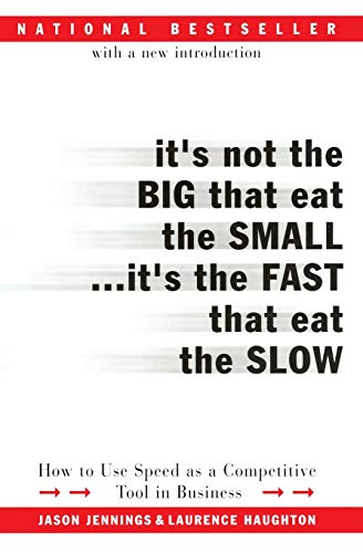 9780066620541: It's Not the Big That Eat the Small...It's the Fast That Eat the Slow: How to Use Speed as a Competitive Tool in Business