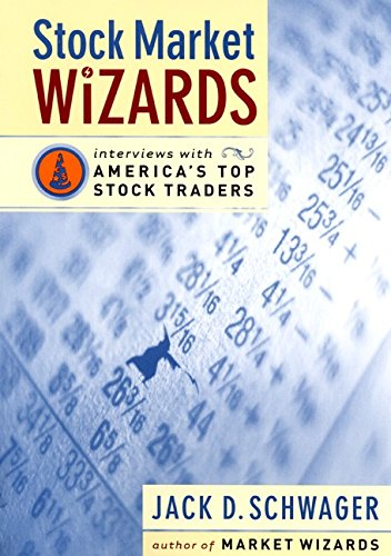 Stock Market Wizards: Interviews with America's Top Stock Traders (0066620589) by Jack D. Schwager