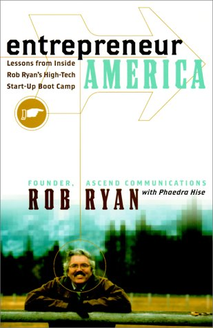 9780066620664: Entrepreneur America: Lessons from Inside Rob Ryan's High-Tech Start-Up Boot Camp