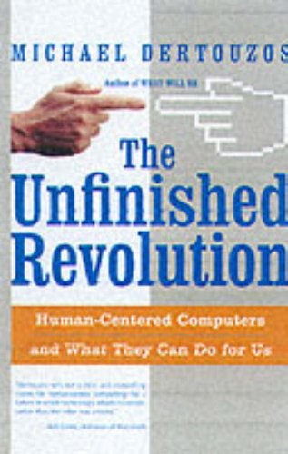 9780066620671: The Unfinished Revolution: Human-Centered Computers and What They Can Do For Us
