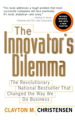 9780066620695: The Innovator's Dilemma: The Revolutionary National Bestseller That Changed The Way We Do Business