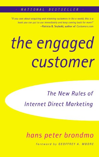 9780066620794: The Engaged Customer: Using the New Rules of Internet Direct Marketing to Create Profitable Customer Relationships