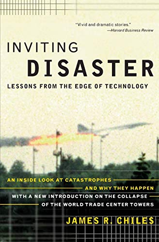Inviting Disaster: Lessons from the Edge of Technology (Paperback)