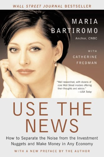 9780066620879: Use the News: How To Separate the Noise from the Investment Nuggets and Make Money in Any Economy