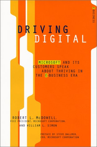 9780066620923: Driving Digital: Microsoft and Its Customers Speak about Thriving in the E-Business Era