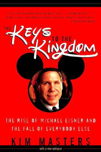 9780066621098: Keys to the Kingdom: The Rise of Michael Eisner and the Fall of Everybody Else