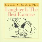 9780067574546: Laughter Is the Best Exercise (Peanuts at Work & Play Book)
