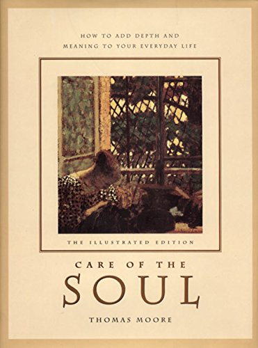 9780067575116: Illustrated Care of the Soul: Cultivating Depth and Sacredness in Everyday Life