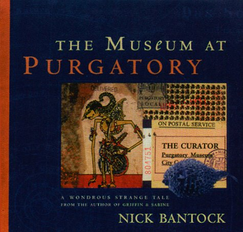 The Museum at Purgatory: Bantock, Nick