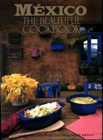 9780067575864: Mexico: The Beautiful Cookbook