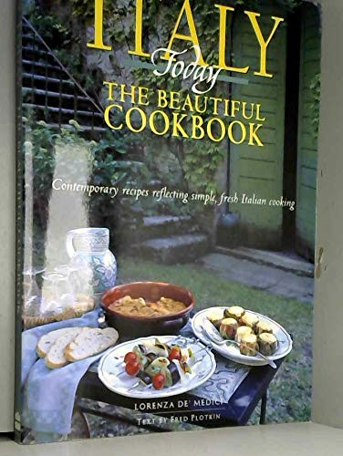 9780067575918: Italy Today The Beautiful Cookbook - Contemporary Recipes Reflecting Simple, Fresh Italian Cooking