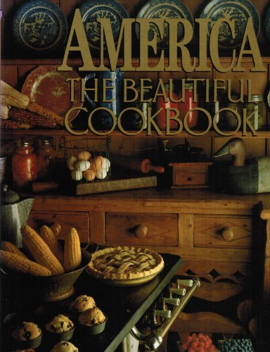 9780067575925: America The Beautiful Cookbook (Authentic Recipes From the United States of America)