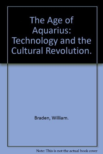 9780068402008: The Age of Aquarius: Technology and the Cultural Revolution.