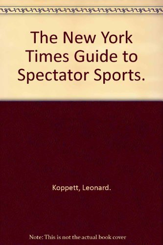 9780068409359: The New York Times Guide to Spectator Sports.