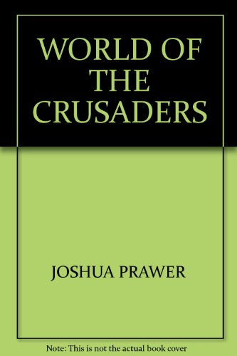 9780068413950: The World of the Crusaders.