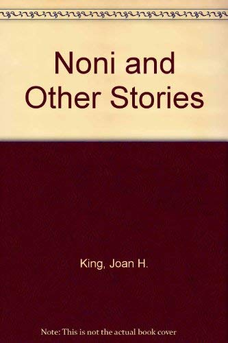Noni and Other Stories: King, Joan H.