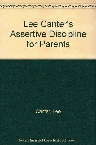 9780068598350: Lee Canter's Assertive Discipline for Parents
