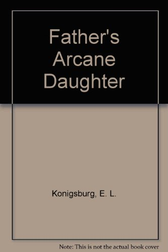Father's Arcane Daughter: E. L. Konigsburg