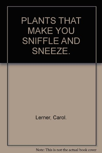 9780068811480: PLANTS THAT MAKE YOU SNIFFLE AND SNEEZE.