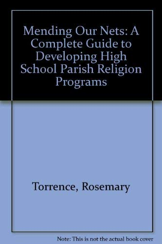 9780069717576: Mending Our Nets: A Complete Guide to Developing High School Parish Religion Programs