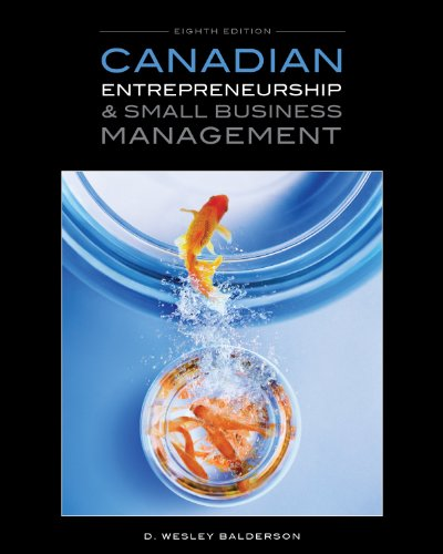 Canadian Entrepreneurship & Small Business Management: D. Wesley Balderson