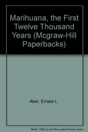 9780070000476: Marihuana, the First Twelve Thousand Years (Mcgraw-Hill Paperbacks)