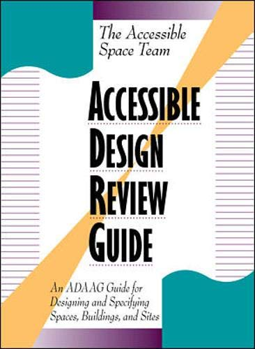 Accessible Design Review Guide: An ADAAG Guide: Hasell, Mary Joyce;