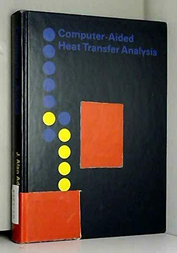 Computer-Aided Heat Transfer Analysis: Adams, J.Alan, Rogers,