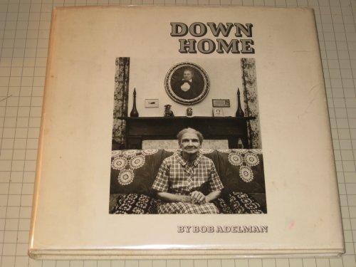 Down Home: Camden, Alabama (A Prairie House Book) Adelman, Bob
