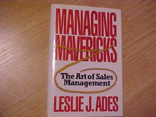 9780070003606: Managing Mavericks: The Art of Sales Management