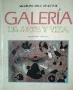 9780070003644: Galeria De Arte Y Vida: Spanish 4 (McGraw-Hill Spanish)