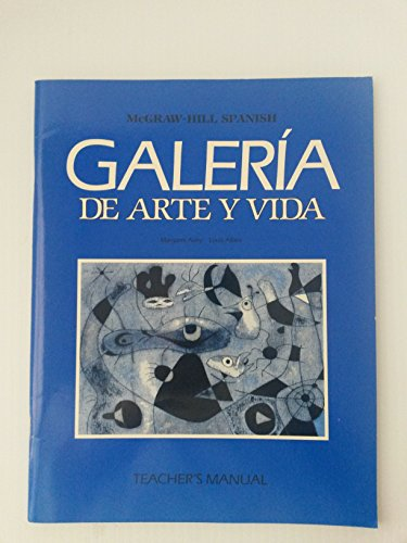 9780070003651: Spanish: Galeria De Arte Y Vida: Teac MA (McGraw-Hill Spanish)