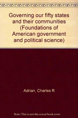 9780070004535: Governing our fifty States and their communities (Foundations of American government and political science)